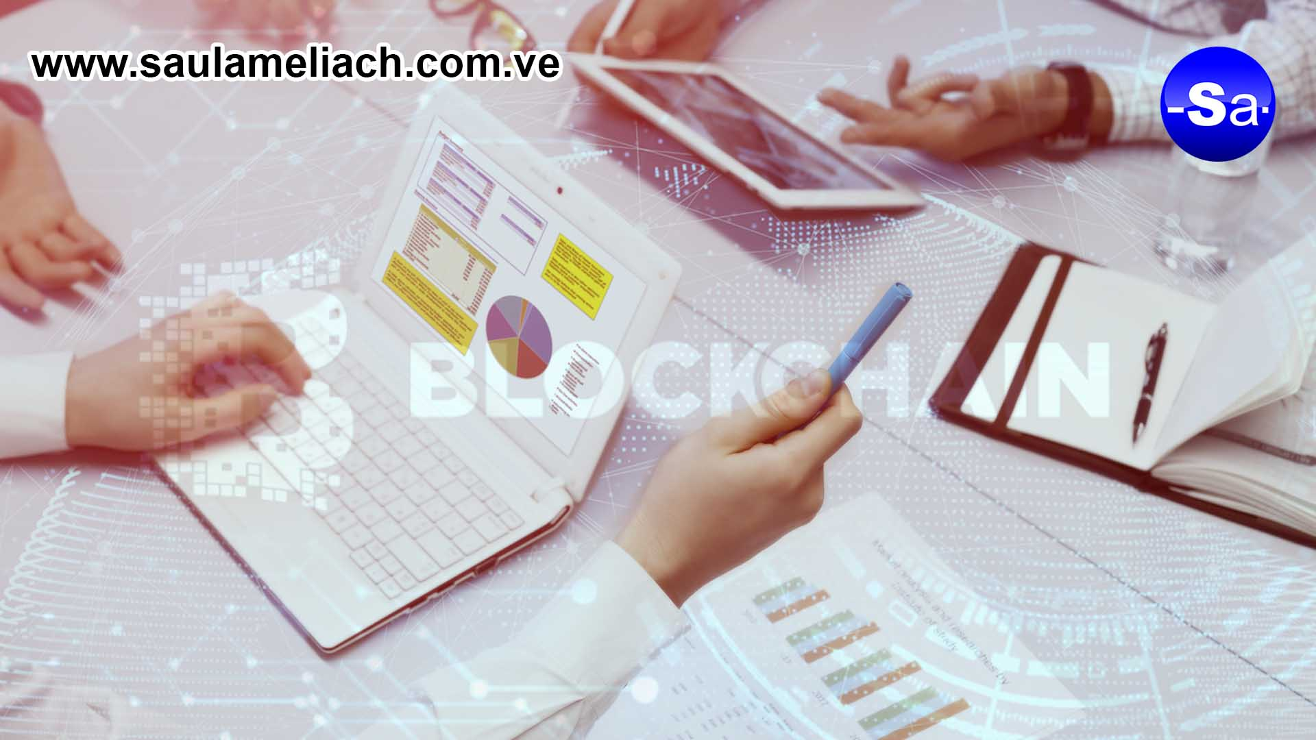Saul Ameliach - Tecnología Blockchain y Marketing - éxito en el mundo digital